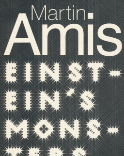 Martin Amis: Einstein's Monsters