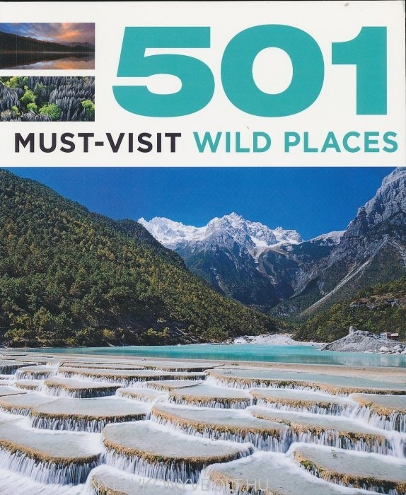 501 Must-Visit Wild Places (501 Series)