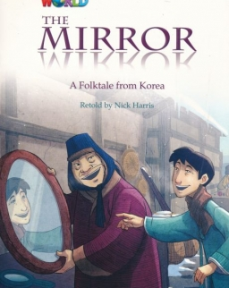 Our World Reader: The Mirror - A Folktale from Korea