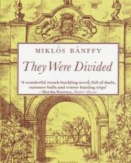 Bánffy Miklós: They Were Divided - The Transylvanian Trilogy Book 3 (Darabokra szaggattatol - Erdélyi történet 3. kötet angol nyelven)
