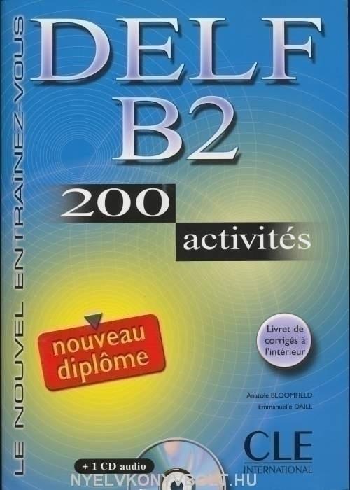 DELF B2  200 activités Livre + Audio CD