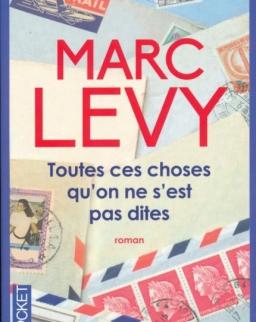 Marc Levy: Toutes ces choses qu'on ne s'est pas dites