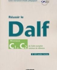 Réussir le DALF Niveaux C1 et C2 du Cadre européen commun de référence (2 CD audio inclus)