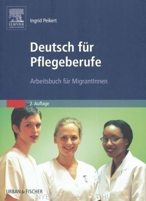 Deutsch für Pflegeberufe: Arbeitsbuch für MigrantInnen