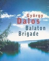 Dalos György: Balaton-Brigade (Balaton-brigád német nyelven)