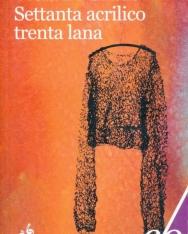 Viola Di Grado: Settanta acrilico trenta lana