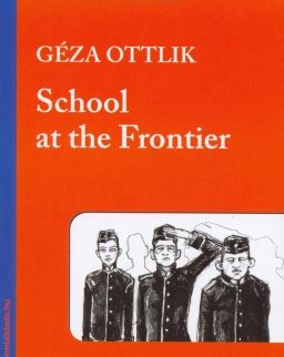 Ottlik Géza: School at the Frontier - Bluebird reader's academy B2