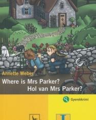Where is Mrs Parker? - Hol van Mrs Parker?