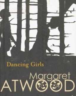 Margaret Atwood: Dancing Girls