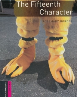 The Fifteenth Character - Oxford Bookworms Library Starter Level