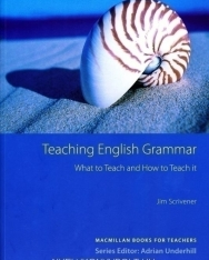 Teaching English Grammar - What to Teach and How to Teach it
