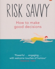 Gerd Gigerenzer: Risk Savvy: How To Make Good Decisions