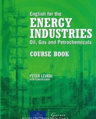English for the Energy Industries: Oil, Gas and Petrochemicals Course Book