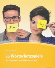 55 Wortschatzspiele: für Gruppen- und Plenumsarbeit