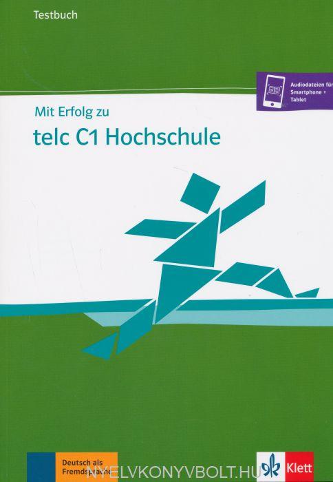 Mit Erfolg zu telc C1 Hochschule: Testbuch