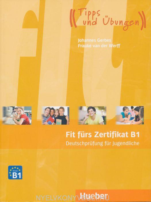 Fit fürs Zertifikat B1 - Deutschprüfung für Jugendliche mit Code für MP3-Download
