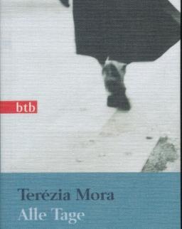 Terézia Mora: Alle Tage