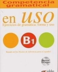 Competencia gramatical en Uso B1 + CD - Ejercicios de gramática: forma y uso