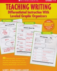 Teaching Writing: Differentiated Instruction with Leveled Graphic Organizers, Grades 1-3: 40+ Reproducible, Leveled Organizers That Help You Teach ... Learning Needs Easily and Effectively
