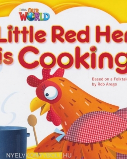 Our World: Little Red Hen is Cooking - Based on a Folktale