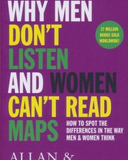 Allan Pease, Barbara Pease: Why Men Don't Listen & Women Can't Read Maps: How to spot the differences in the way men & women think