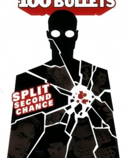 Brian Azzarello: Split Second Chance - 100 Bullets Volume 2