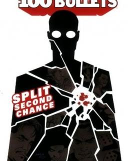 Brian Azzarello: Split Second Chance - 100 Bullets Volume 2