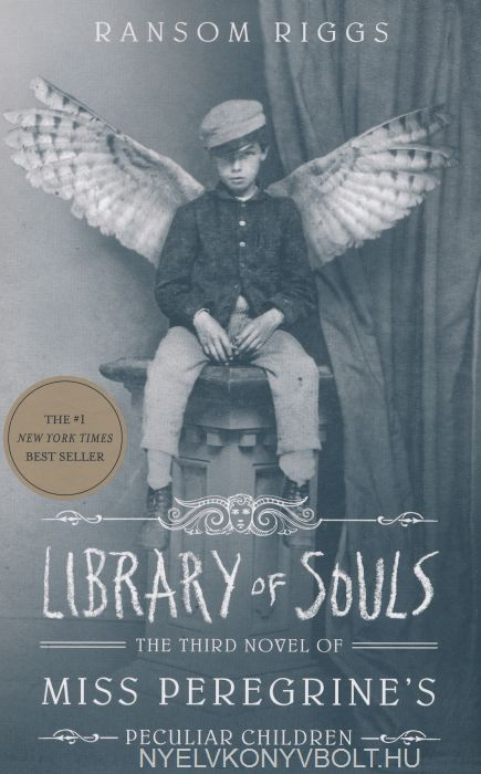 Ransom Riggs: Library of Souls - The Third Novel of Miss Peregrine's Peculiar Children