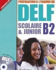 Préparation a l'examen du DELF B2, scolaire et junior Livre + Audio CD