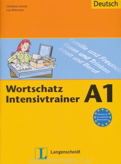 Wortschatz Intensivtrainer A1