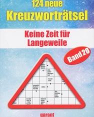 124 neue Kreutzwortratsel - Band 20: Keine Zeit für Langeweile