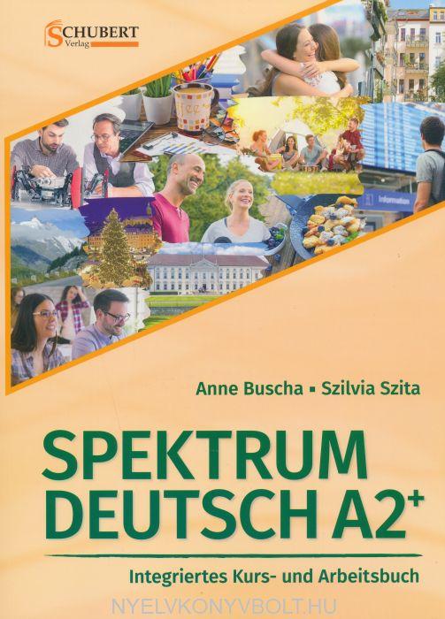 Spektrum Deutsch A2+ Integriertes Kurs- und Arbeitsbuch für Deutsch als Fremdsprache