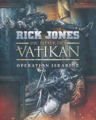 Rick Jones: Die Ritter des Vatikan 3: Operation Iskariot