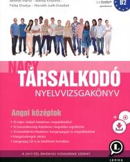 Nagy Társalkodó Nyelvvizsgyakönyv Angol Középfok a 2017-től Érvényes Vizsgarend Szerint - Audió CD-vel és Letölthető Hanganyaggal