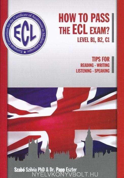 How To Pass The Ecl Exam? - CD-vel és színes mellékletekkel
