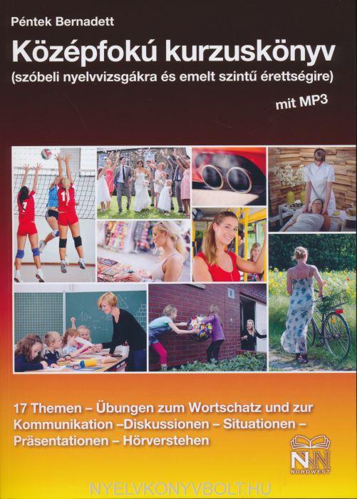 Középfokú kurzuskönyv a német szóbeli nyelvvizsgára és az emelt szintű érettségire mit Mp3