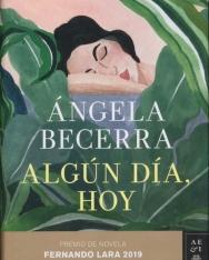 Ángela Becerra: Algún día, hoy. Premio de Novela Fernando Lara 2019