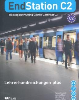 EndStation C2 Lehrerhandreichungen plus - Training zur Prüfung Zertifikat C2