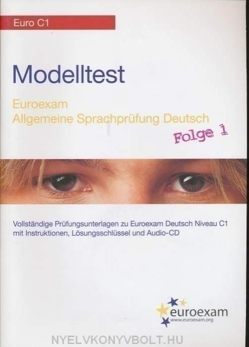 Modelltest Euro C1 Euroexam Allgemeine Sprachprüfung Deutsch Folge 1 mit Audio CD