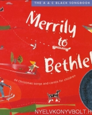 Merrily to Bethlehem: 44 Christmas Songs and Carols for Children