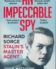 Owen Matthews: An Impeccable Spy - Richard Sorge, Stalin's Master Agent
