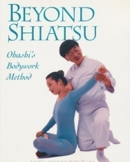 Wataru Ohashi: Beyond Shiatsu - Ohashi's Bodywork Method