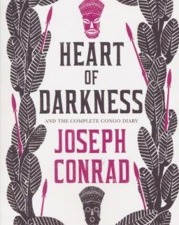 Joseph Conrad: Heart of Darkness and the Complete Congo Diary