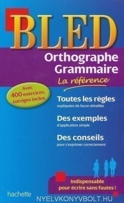 BLED Orthographe Grammaire - La référence