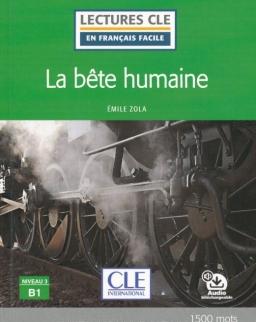 La bete humaine - Niveau 3/B1 - Lecture CLE en français facile - Livre + Audio téléchargeable