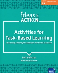 Activities for Task-Based Learning : Integrating a fluency first approach into the ELT classroom