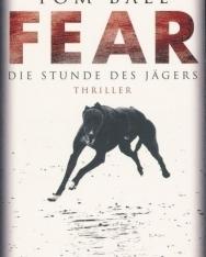 Tom Bale: Fear - Die Stunde des Jägers