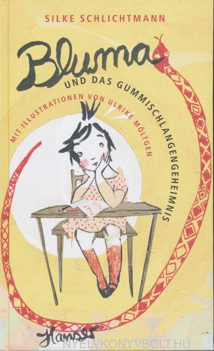 Silke Schlichtmann: Bluma und das Gummischlangengeheimnis