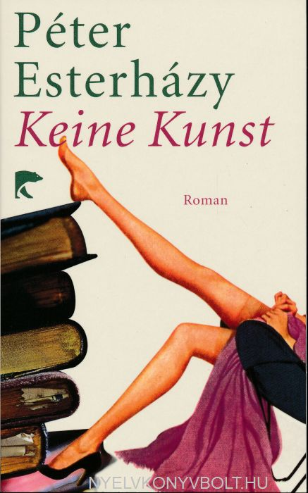 Esterházy Péter: Keine Kunst (Semmi művészet német nyelven)