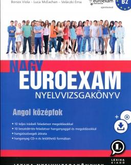Nagy Euroexam nyelvvizsgakönyv - Angol Középfok (B2)